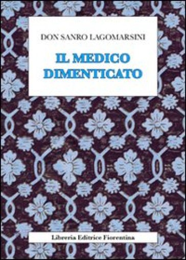 Medico dimenticato (Il) - Sandro Lagomarsini  