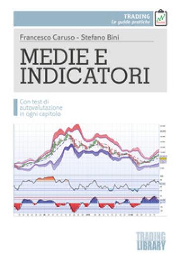 Medie e indicatori. Con test di autovalutazione in ogni capitolo - Francesco Caruso |