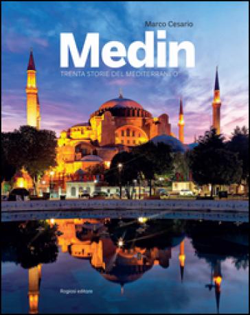 Medin. Trenta storie del Mediterraneo - Marco Cesario |