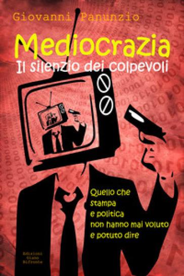 Mediocrazia, il silenzio dei colpevoli - Giovanni Panunzio pdf epub