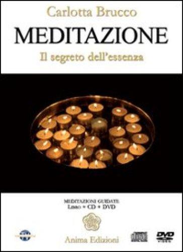 Meditazione. Il segreto dell'essenza. Con DVD - Carlotta Brucco |