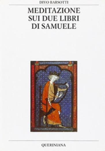 Meditazione sui due libri di samuele divo barsotti - Divo barsotti meditazioni ...