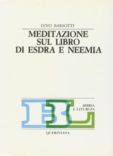 Meditazione sul libro di Esdra e Neemia - Divo Barsotti | Kritjur.org