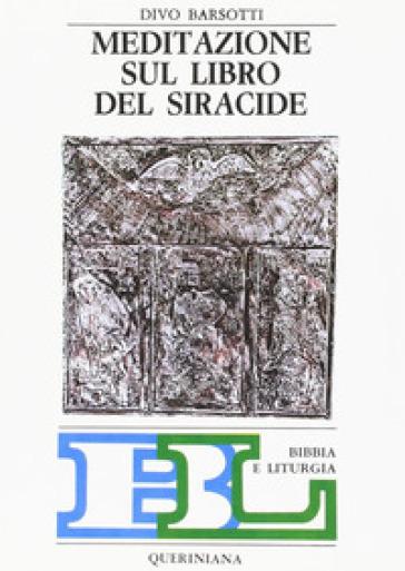Meditazione sul libro del siracide divo barsotti libro - Divo barsotti meditazioni ...