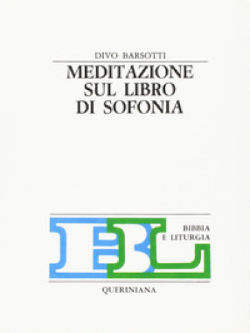 Meditazione sul libro di Sofonia - Divo Barsotti | Ericsfund.org