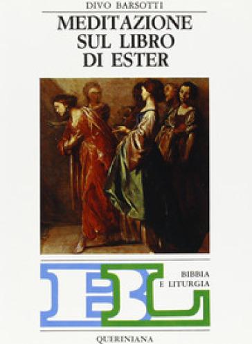Meditazione sul libro di Ester - Divo Barsotti | Kritjur.org