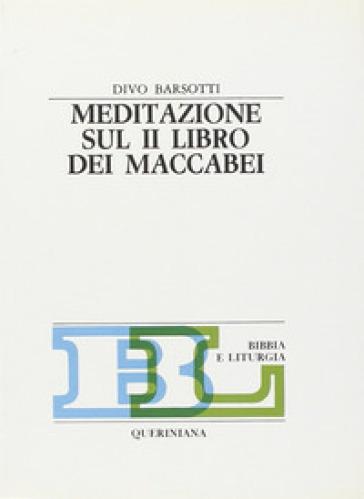 Meditazione sul secondo Libro dei Maccabei - Divo Barsotti |