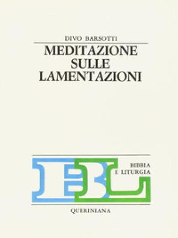 Meditazione sulle Lamentazioni - Divo Barsotti |
