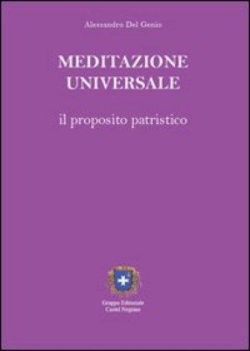 Meditazione universale. Il proposito patristico - Alessandro Del Genio | Kritjur.org