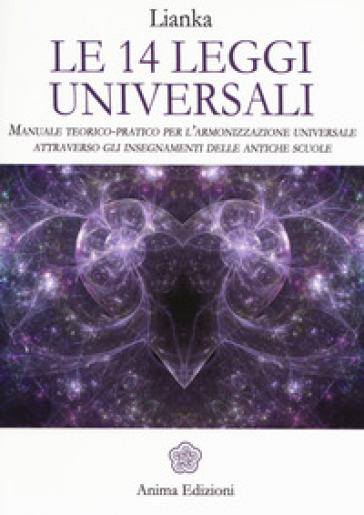 Meditazioni. Le 14 leggi universali. Come viverle e sperimentale attraverso la meditazione guidata - Lianka Trozzi   Rochesterscifianimecon.com