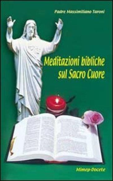 Meditazioni bibliche sul Sacro Cuore - Massimiliano Taroni | Jonathanterrington.com