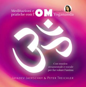 Meditazioni e pratiche con l'OM secondo Yogananda. Audiolibro. CD Audio - Jayadev Jaerschky   Rochesterscifianimecon.com