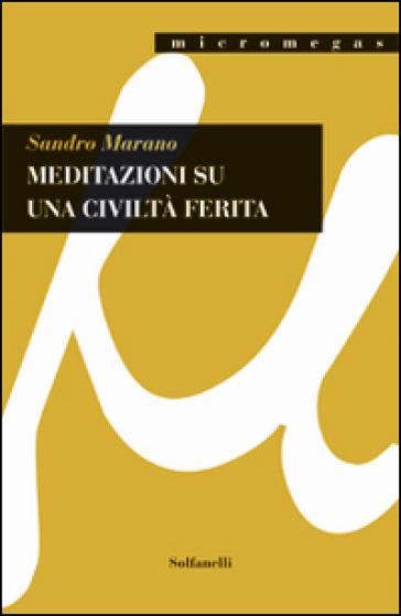 Meditazioni su una civiltà ferita - Sandro Marano | Kritjur.org