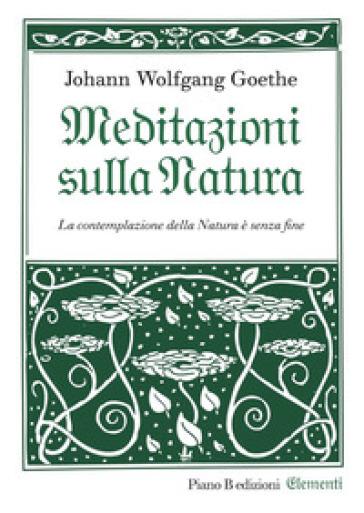 Meditazioni sulla natura - Johann Wolfgang Goethe |