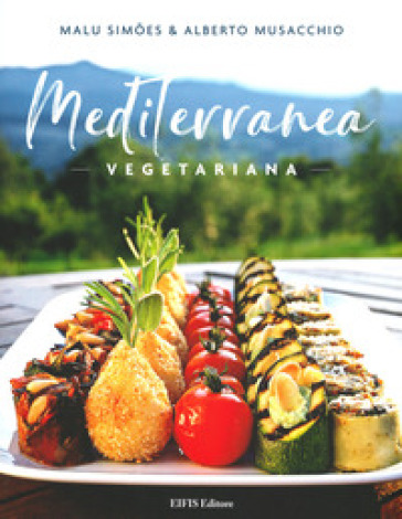 Mediterranea vegetariana - Malu Simoes | Rochesterscifianimecon.com