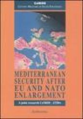 Mediterranean security after EU and NATO enlargement