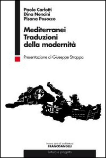 Mediterranei. Traduzioni della modernità - Paolo Carlotti |