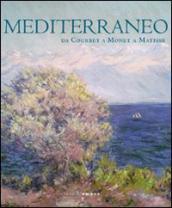 Mediterraneo. Da Courbet a Monet a Matisse