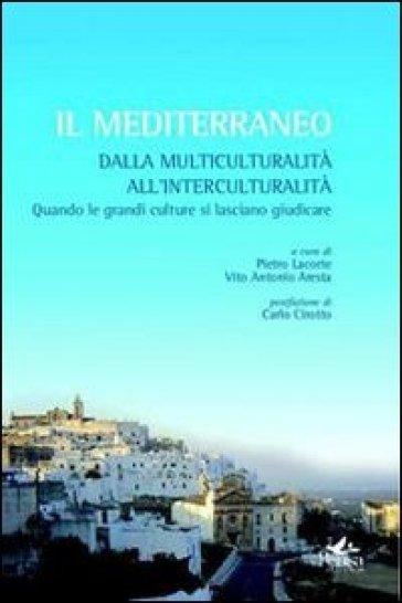 Il Mediterraneo. Dalla multiculturalità all'interculturalità - P. Lacorte | Kritjur.org