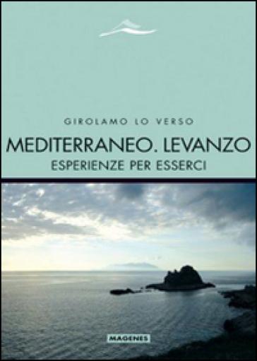 Mediterraneo. Levanzo. Esperienze per esserci - Girolamo Lo Verso | Rochesterscifianimecon.com