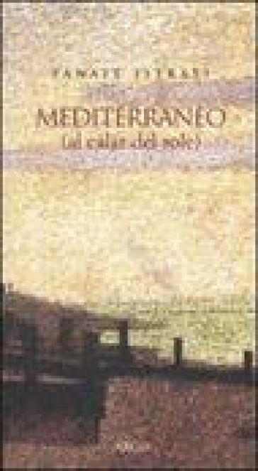 Mediterraneo (al calar del sole) - Panait Istrati |