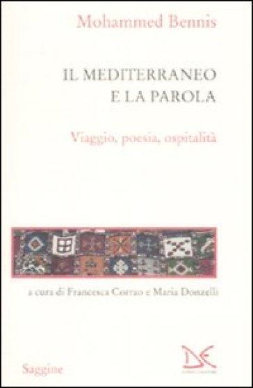 Il Mediterraneo e la parola. Viaggio, poesia, ospitalità - Mohammed Bennis pdf epub
