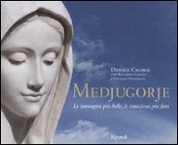 Medjugorje. Le immagini più belle, le emozioni più forti - Daniele Calisesi  