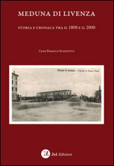 Meduna di Livenza. Storia e cronaca tra il 1800 e il 2000 - G. Franco Spadotto |