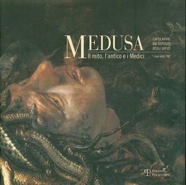 Medusa. Il mito, l'antico e i Medici - V. Conticelli  
