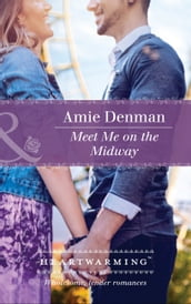 Meet Me On The Midway (Mills & Boon Heartwarming) (Starlight Point Stories, Book 3)