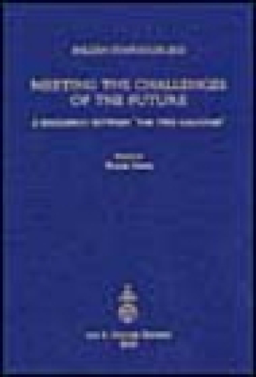 Meeting the challenges of the future. A discussion between «the two cultures» organized by the International Balzan Foundation (London, 13-14 May 2002) - W. Ruegg |