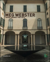 Meg Webster. Opere-Works 1982-2015