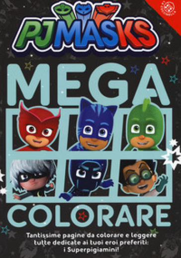 Mega colorare! Pj Masks. Ediz. a colori -  pdf epub