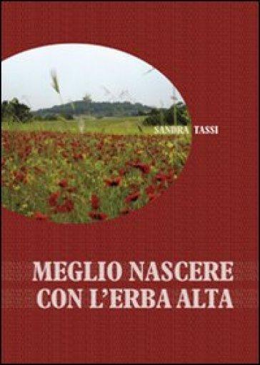 Meglio nascere con l'erba alta - Sandra Tassi   Kritjur.org