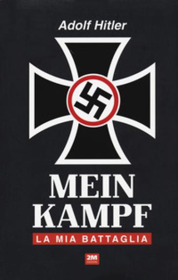 Mein Kampf. La mia battaglia - Adolf Hitler | Thecosgala.com