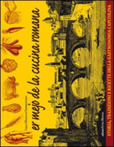 Mejo de la cucina romana (Er) - Lejla Mancusi Sorrentino   Thecosgala.com