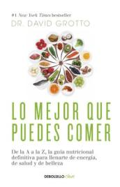 Lo Mejor Que Puedes Comer / The Best Things You Can Eat