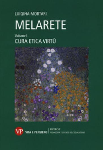 MelArete. 1: Cura, etica, virtù - L. Mortari |