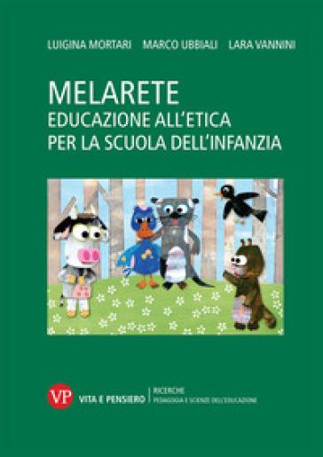 MelArete. Educazione all'etica per la scuola dell'infanzia - Luigina Mortari | Ericsfund.org