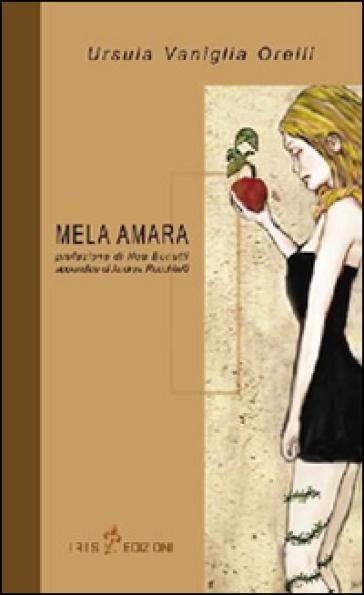 Mela amara - Ursula Vaniglia Orelli |