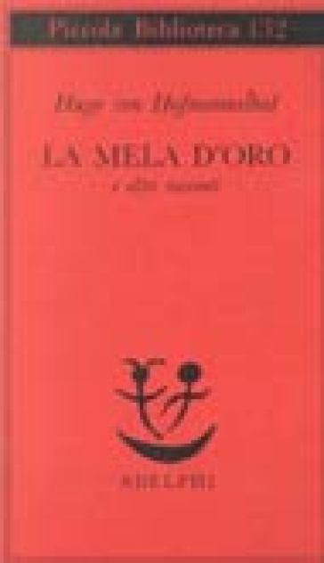 Mela d'oro e altri racconti (La) - Hugo Von Hofmannsthal |