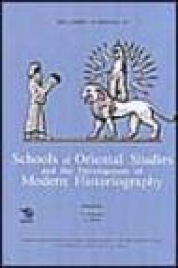Melammu Symposia IV. Schools of Oriental Studies and the Development of Modern Historiography - A. Piras  