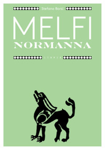 Melfi normanna - Stefano Borsi |