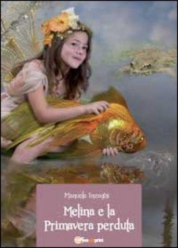 Melina e la primavera perduta - Manuela Inzaghi  