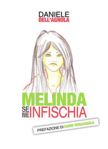 Melinda se ne infischia - Daniele Dell'Agnola |