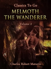 Melmoth the Wanderer Vol. 2 (of 4)