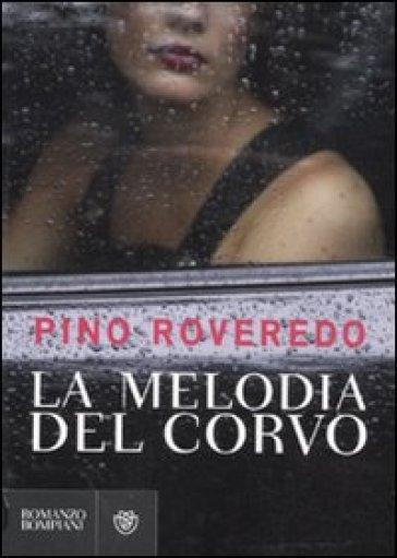Melodia del corvo (La) - Pino Roveredo  
