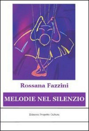 Melodie nel silenzio - Rossana Fazzini   Kritjur.org