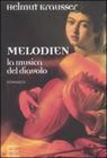 Melodien. La musica del diavolo - Helmut Krausser  