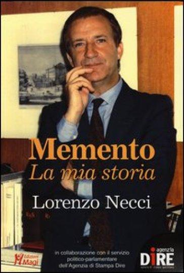 Memento. La mia storia - Lorenzo Necci  
